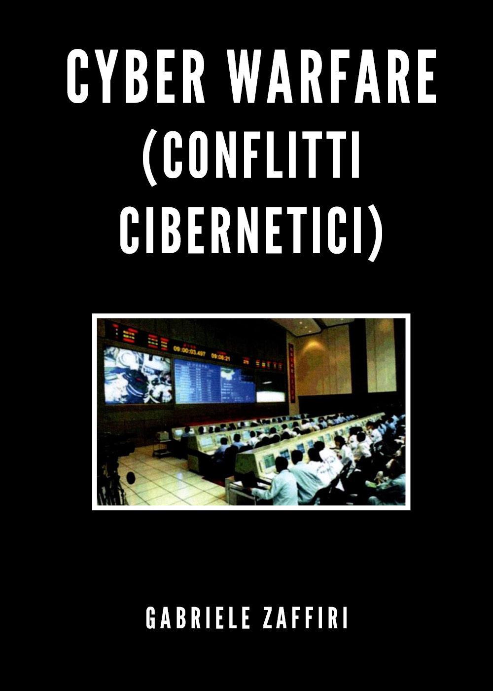 Cyber Warfare (conflitti cibernetici)