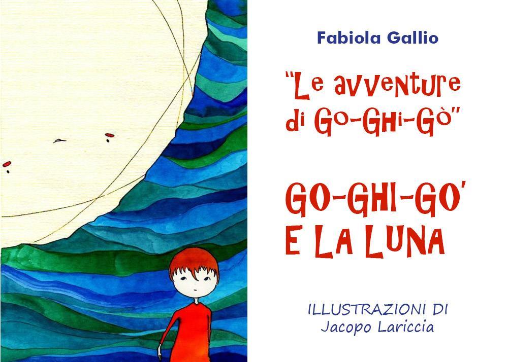 Le Avventure di Go-Ghi-Gò. Go-Ghi-Gò e la Luna