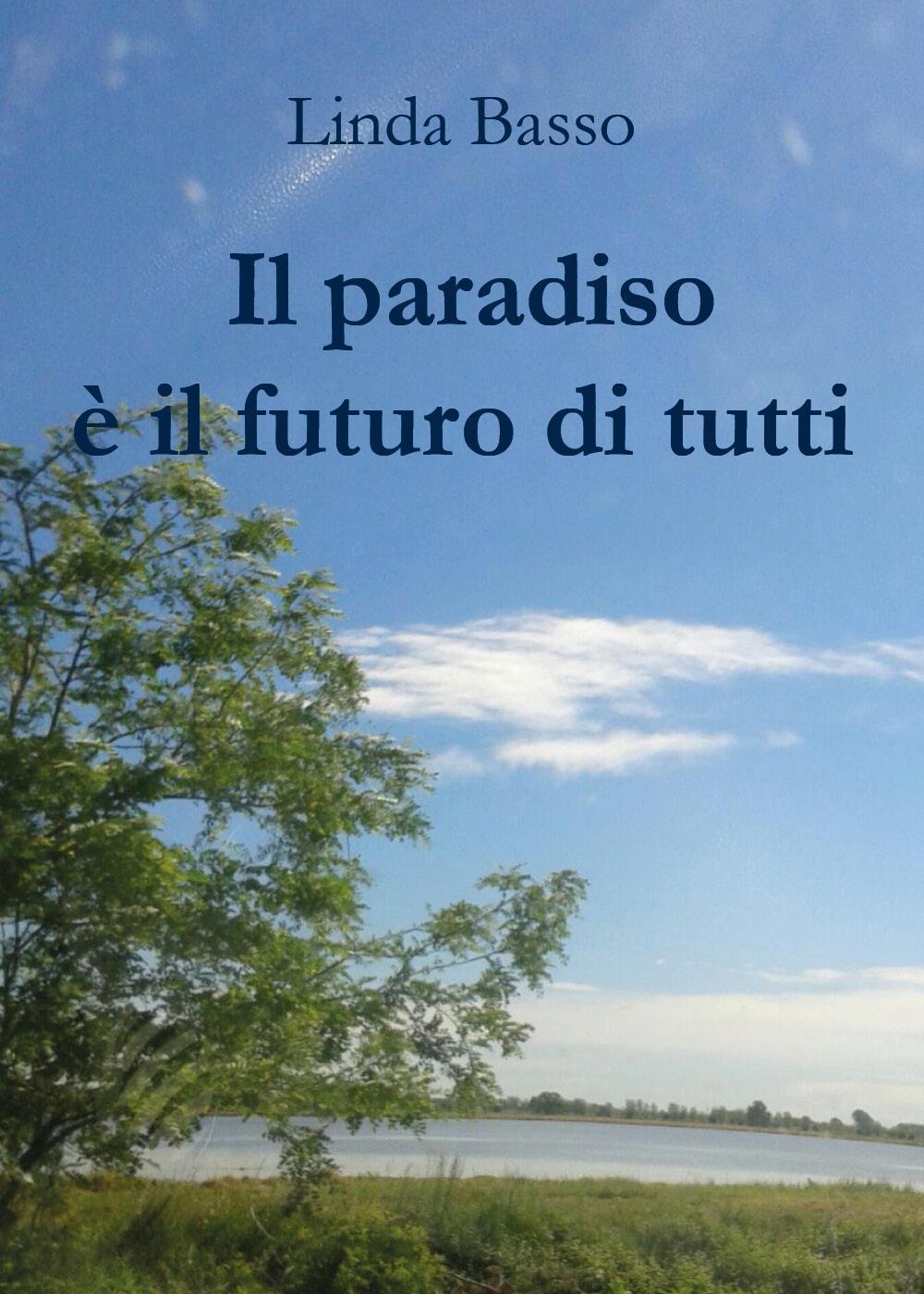 Il paradiso è il futuro di tutti