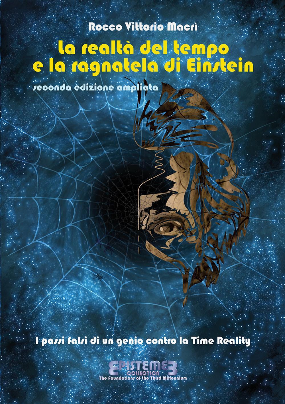 La realtà del tempo e la ragnatela di Einstein - II edizione