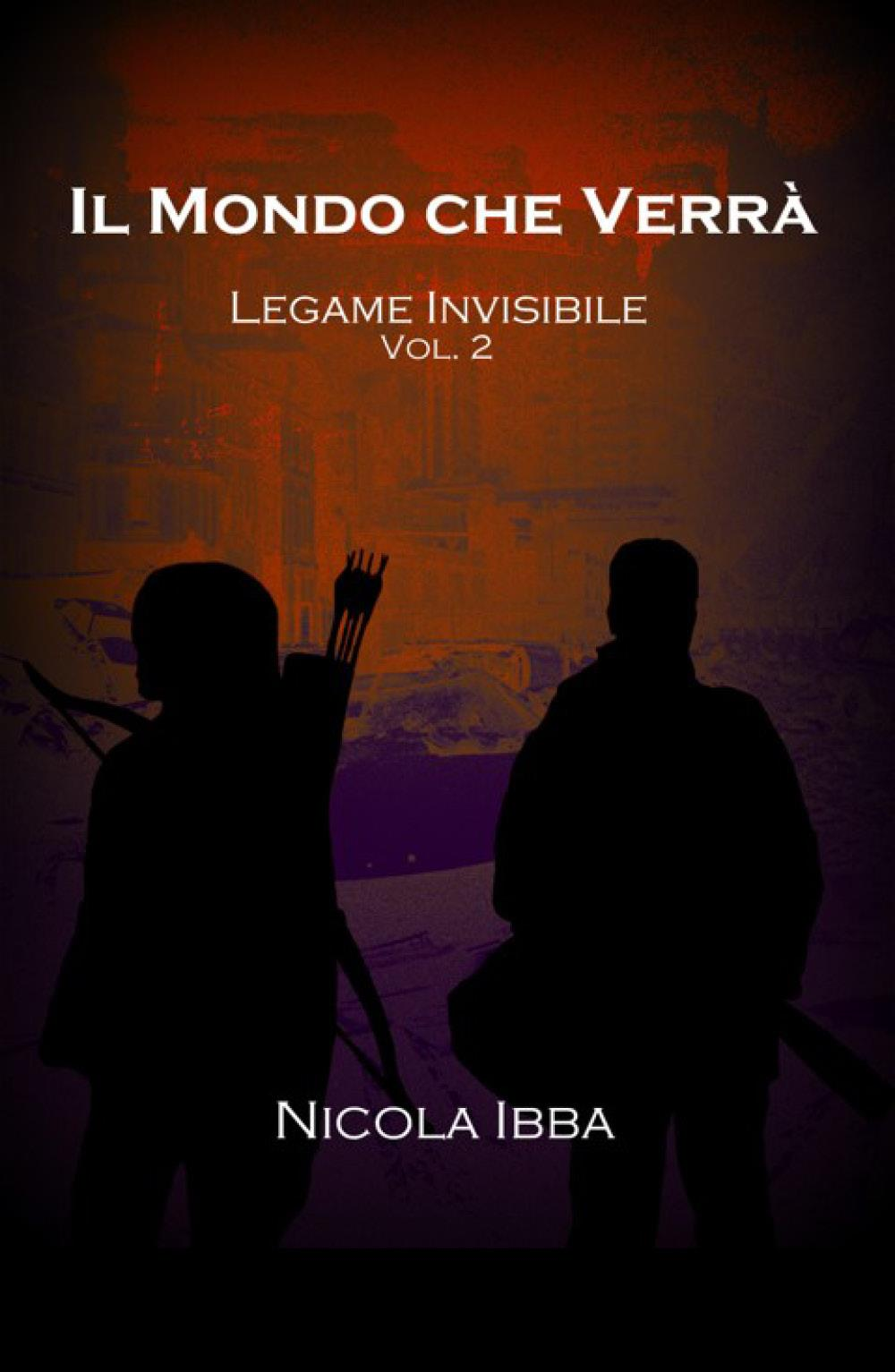 Il Mondo che Verrà - Legame Invisibile Vol. 2