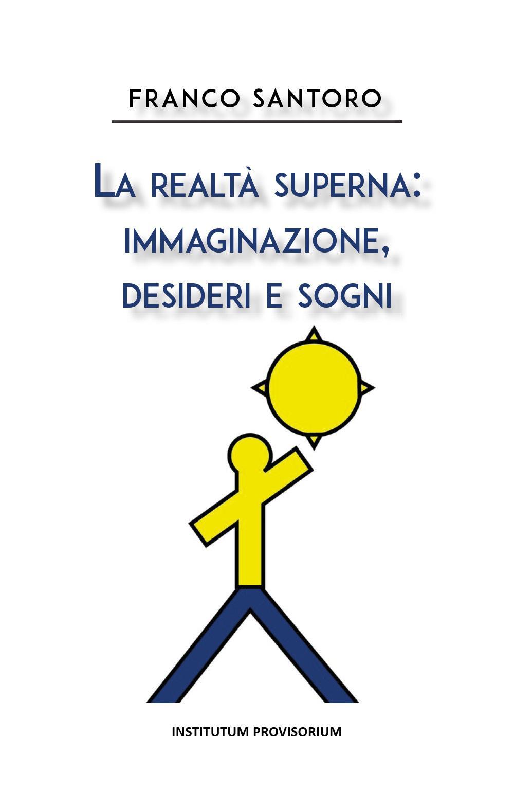La realtà superna: immaginazione, desideri e sogni