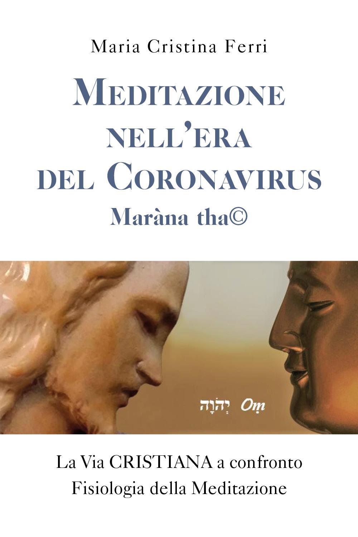 Meditazione nell'Era del Coronavirus. Maràna tha©