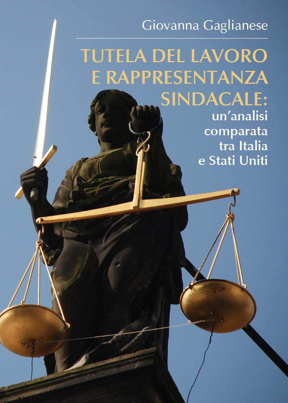 Tutela del lavoro e rappresentanza sindacale:  un'analisi comparata tra Italia e Stati Uniti