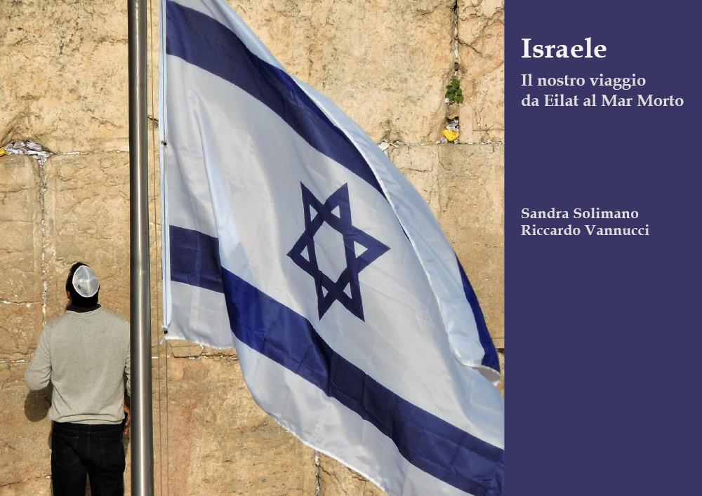 Israele. Il nostro viaggio da Eilat al Mar Morto