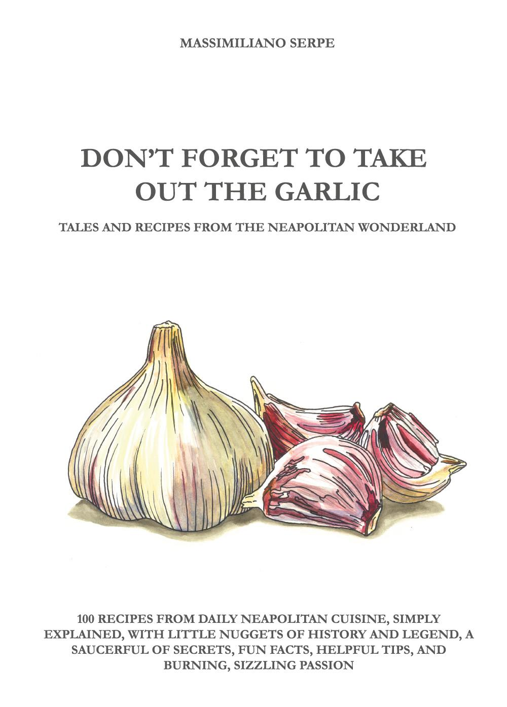 DON'T FORGET TO TAKE OUT THE GARLIC