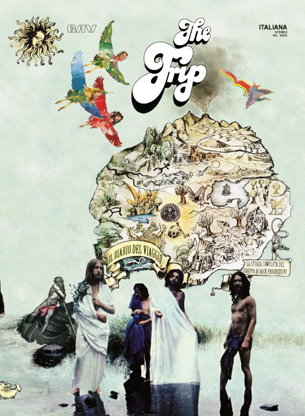 THE TRIP - IL DIARIO DEL VIAGGIO: la storia completa del gruppo di rock progressivo
