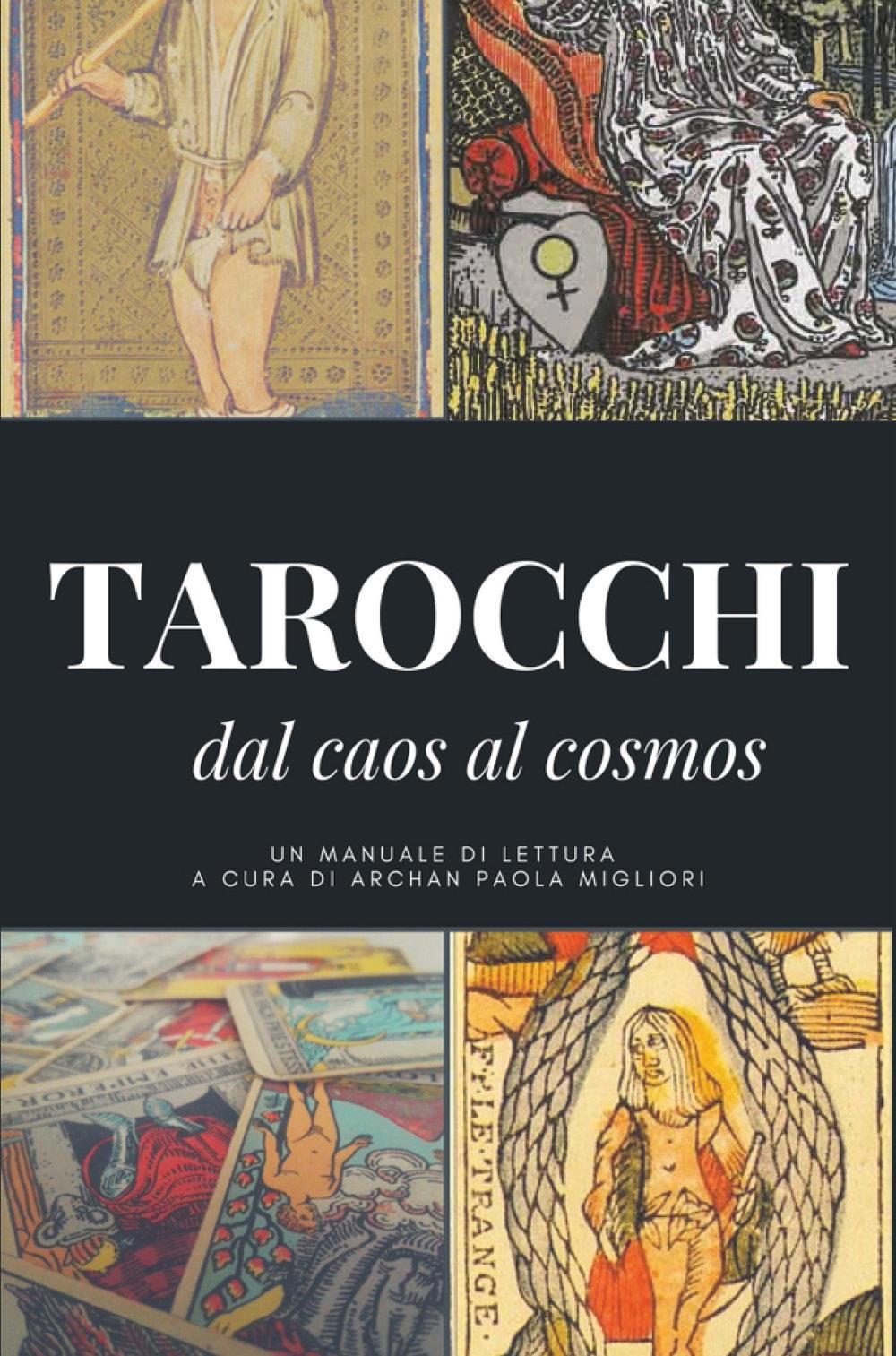 I Tarocchi: dal caos al cosmos