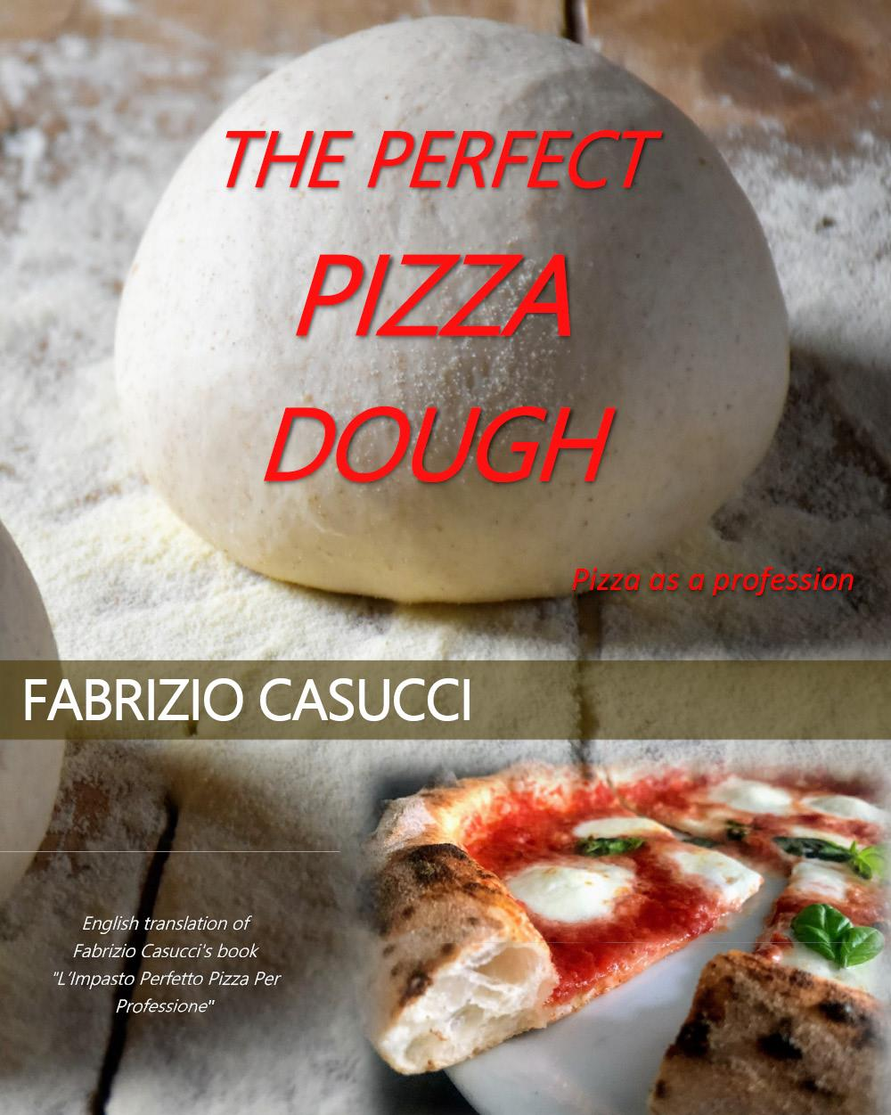 The Perfect Pizza Dough Pizza as a Profession