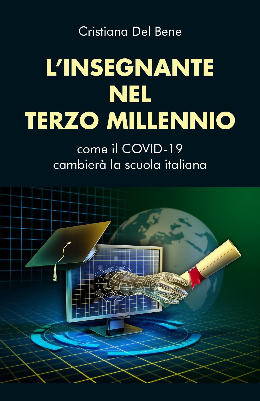 L'insegnante nel Terzo millennio. Come il Covid-19 cambierà la scuola italiana