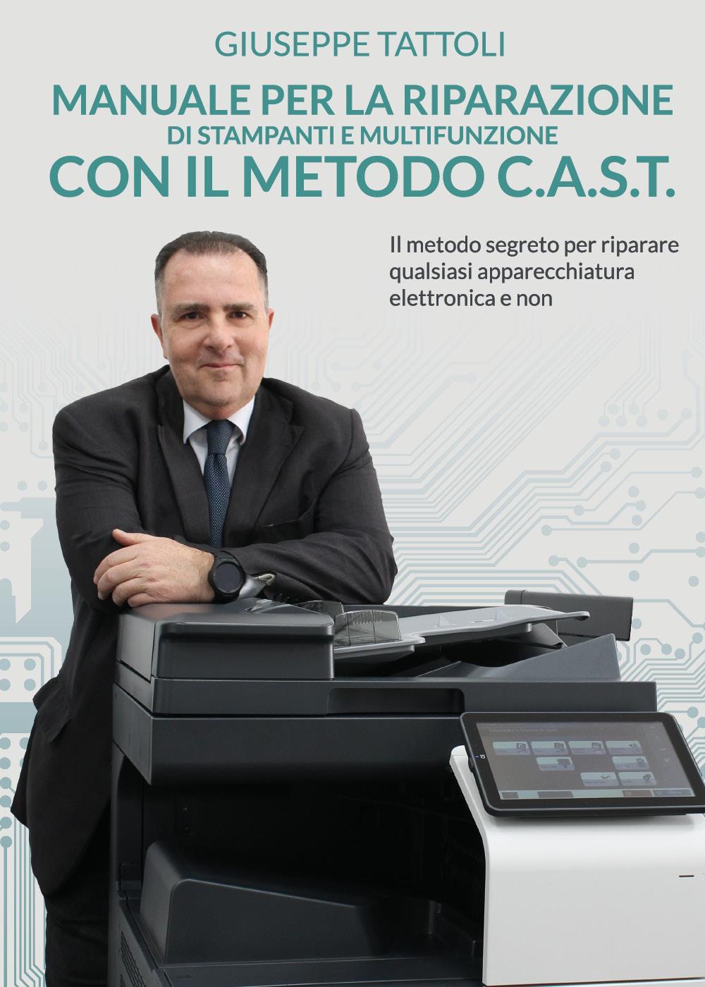 Manuale per la riparazione di Stampanti e Multifunzione con metodo C.A.S.T.