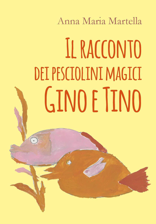 Il racconto dei pesciolini magici Gino e Tino