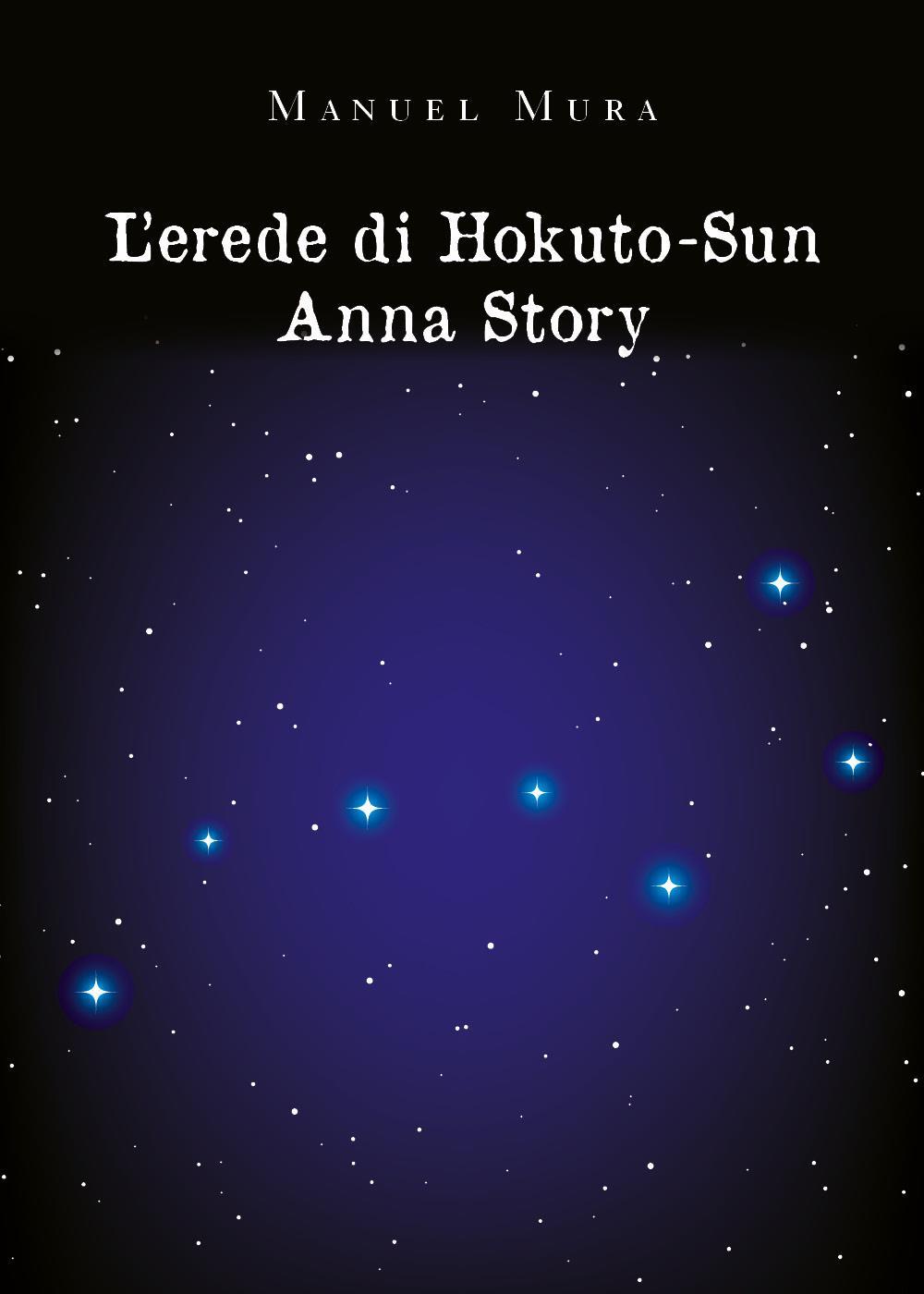 L'erede di Hokuto-Su. Anna Story