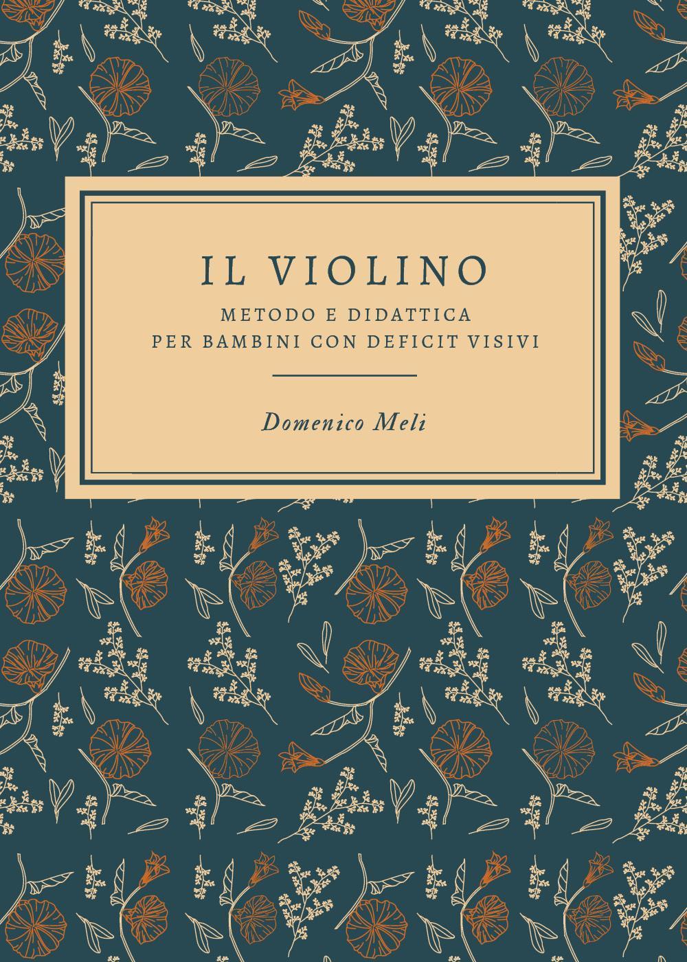 Il violino. Metodo e didattica per bambini con deficit visivi