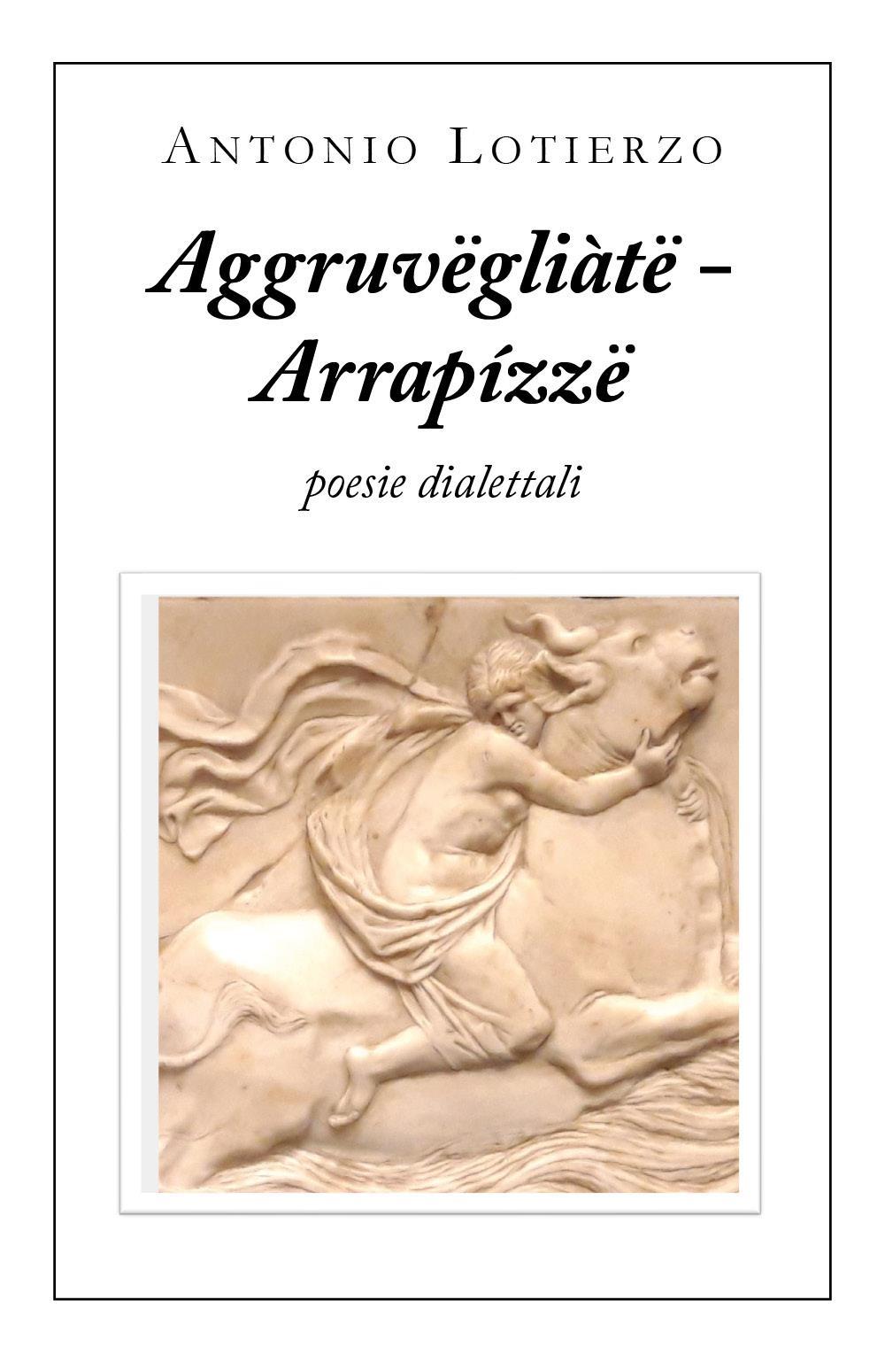 Aggruvëgliàtë - Arrapízzë