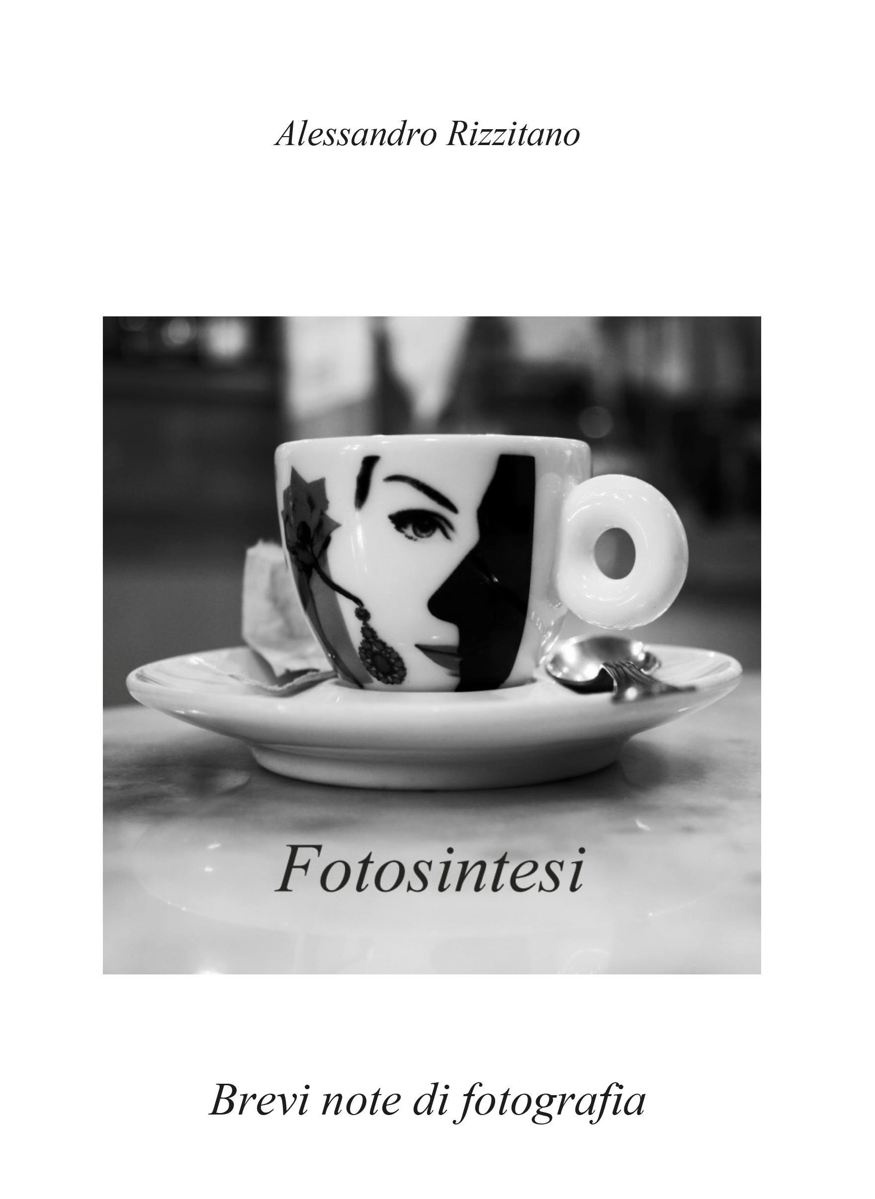 FOTOSINTESI - Brevi note di fotografia