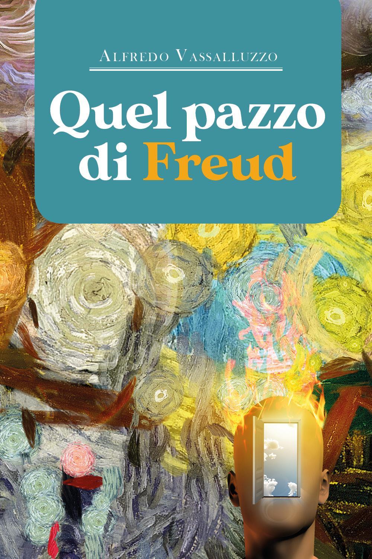 Quel pazzo di Freud