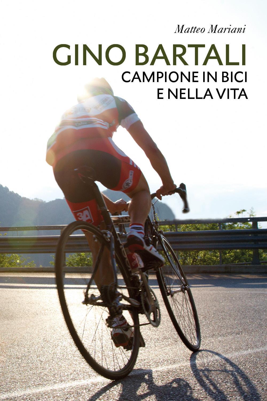 Gino Bartali, campione in bici e nella vita