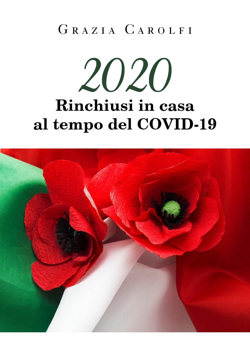 2020 Rinchiusi in casa al tempo del Covid-19