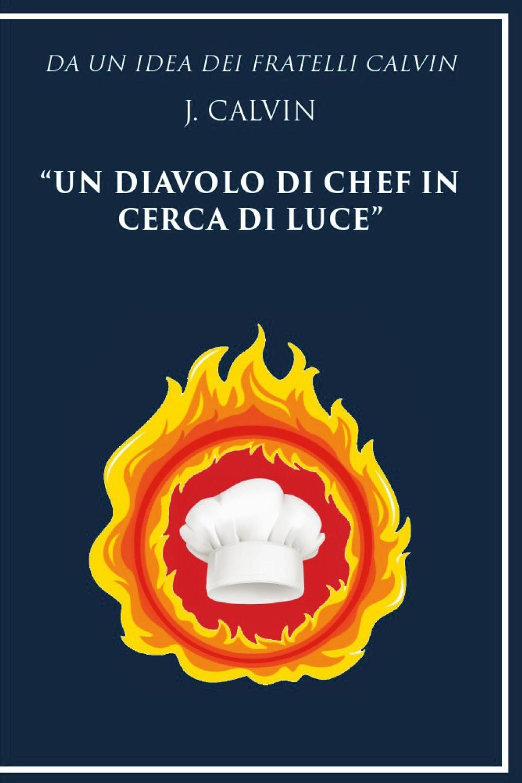 Da un'idea dei fratelli Calvin J. Calvin un diavolo di chef in cerca di luce