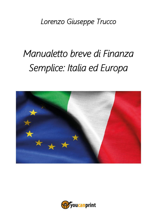 Manualetto breve di Finanza Semplice: Italia ed Europa