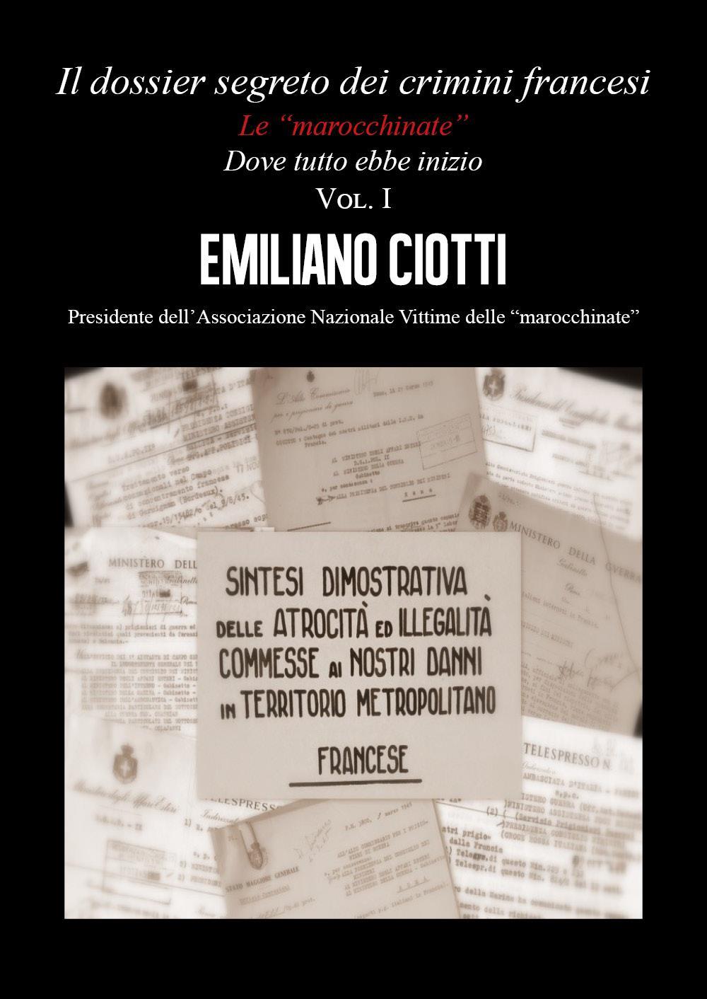 """Il dossier segreto dei crimini Francesi. Dove tutto ebbe inizio. Le """"marocchinate"""" Vol. I"""