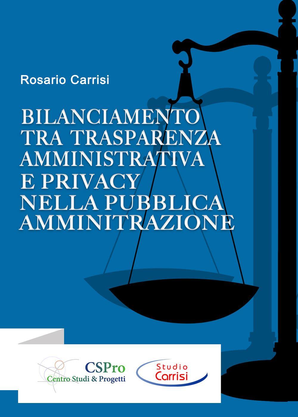 Bilanciamento tra trasparenza amministrativa e privacy nella pubblica amministrazione