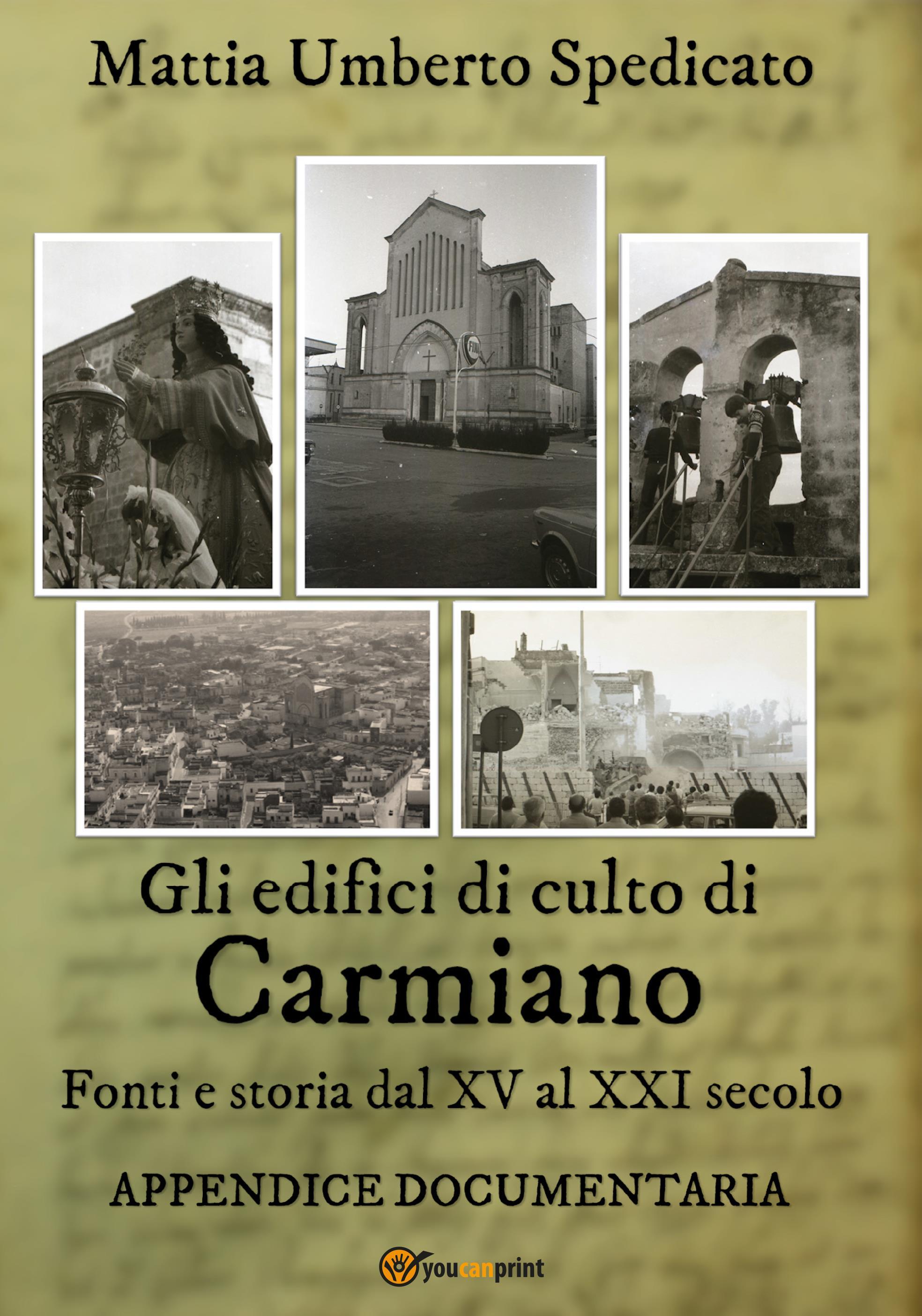 Gli edifici di culto di Carmiano. Fonti e storia dal XV al XXI secolo - Appendice documentaria