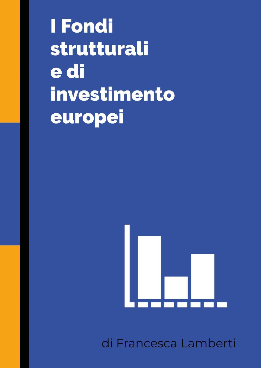 I Fondi strutturali e di investimento europei