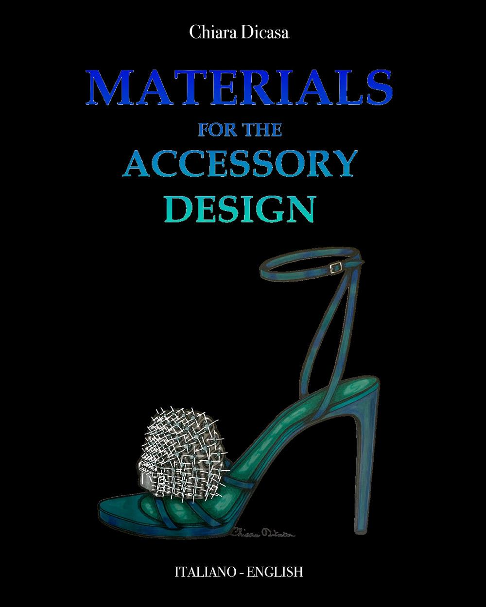 Materials for the accessory design