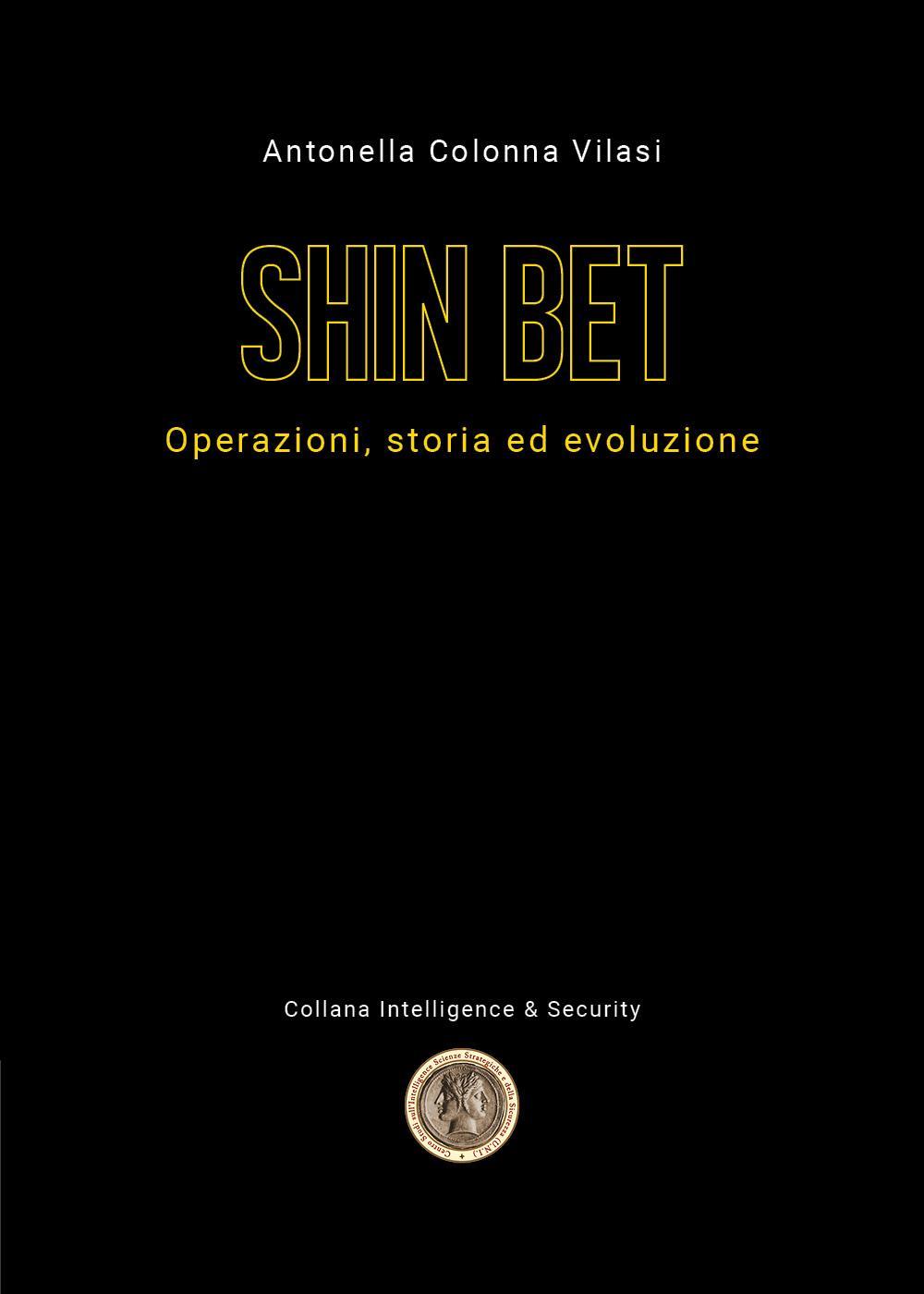 Lo Shin Bet. Operazioni, storia ed evoluzione
