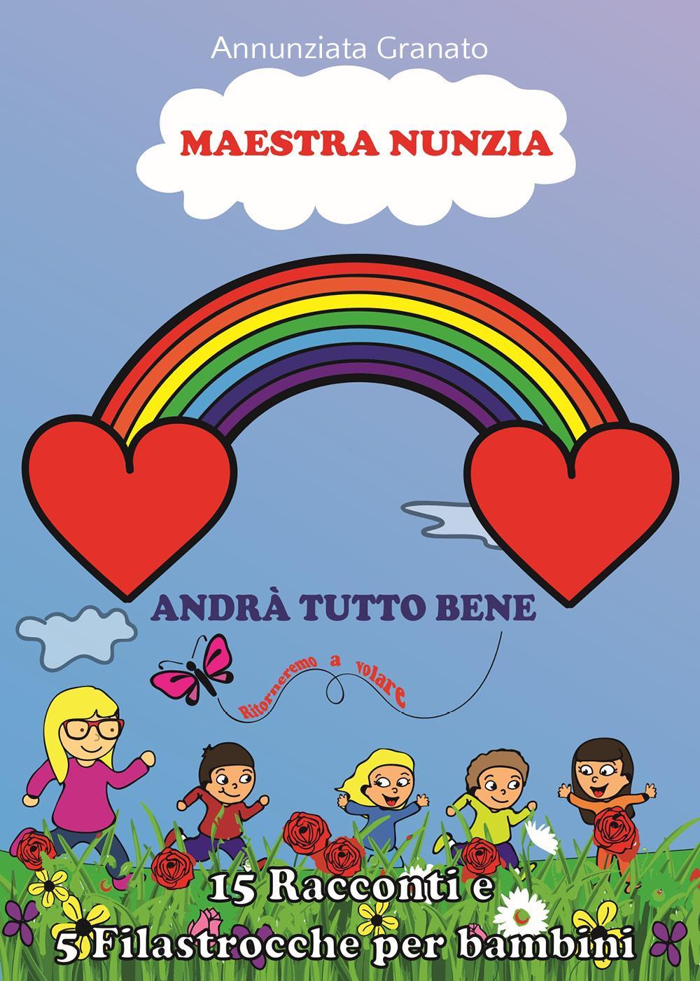 Maestra Nunzia - Andrà tutto bene, ritorneremo a volare!