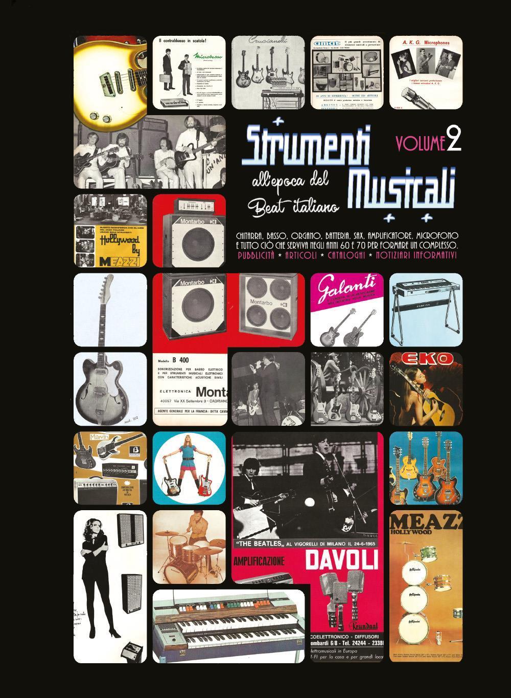 Strumenti musicali all'epoca del Beat italiano [VOL.2] Pubblicità, articoli, cataloghi, notiziari informativi. Chitarra, basso, organo, batteria, sax