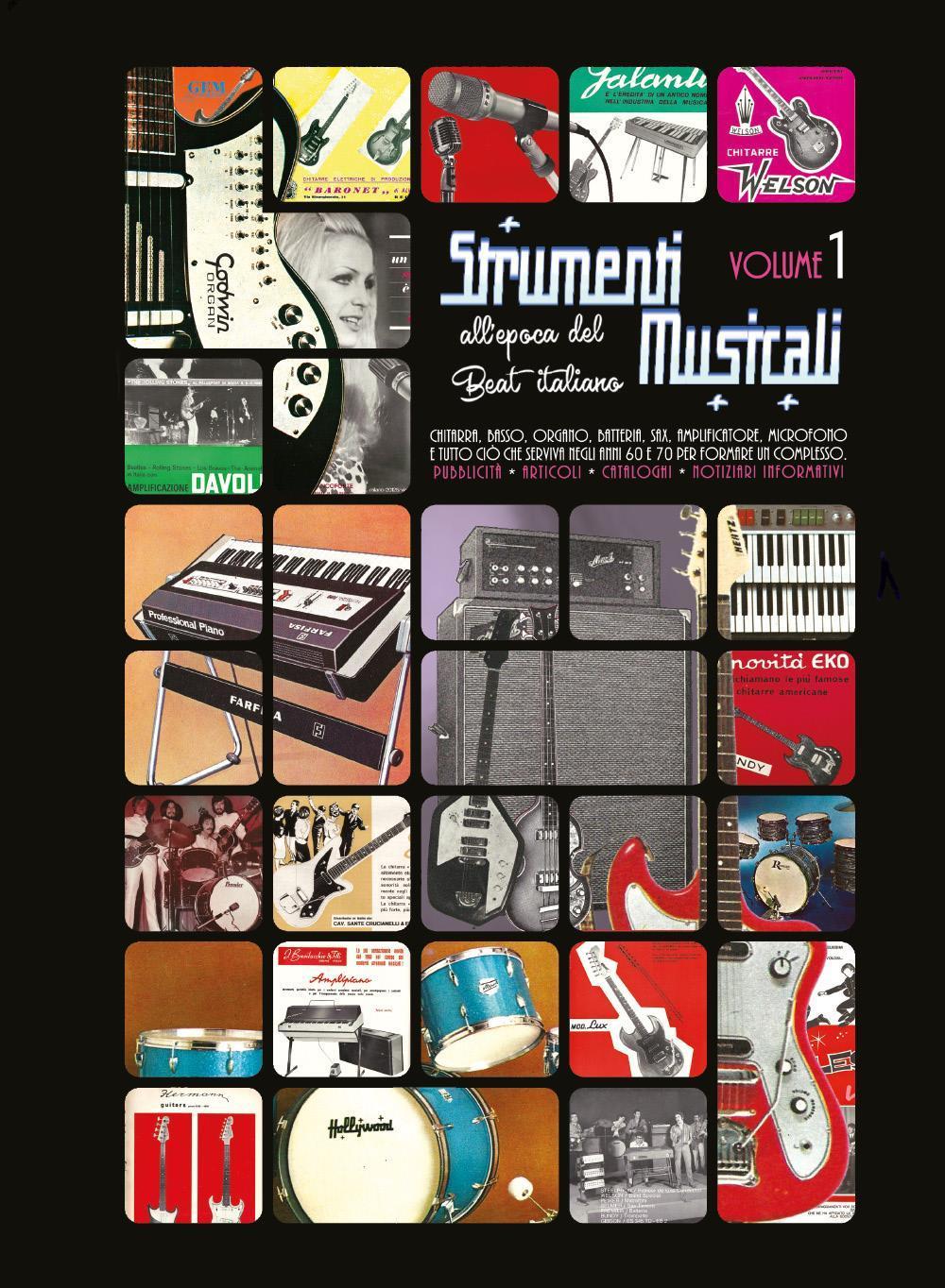Strumenti musicali all'epoca del Beat italiano [VOL.1] Pubblicità, articoli, cataloghi, notiziari informativi. Chitarra, basso, organo, batteria, sax