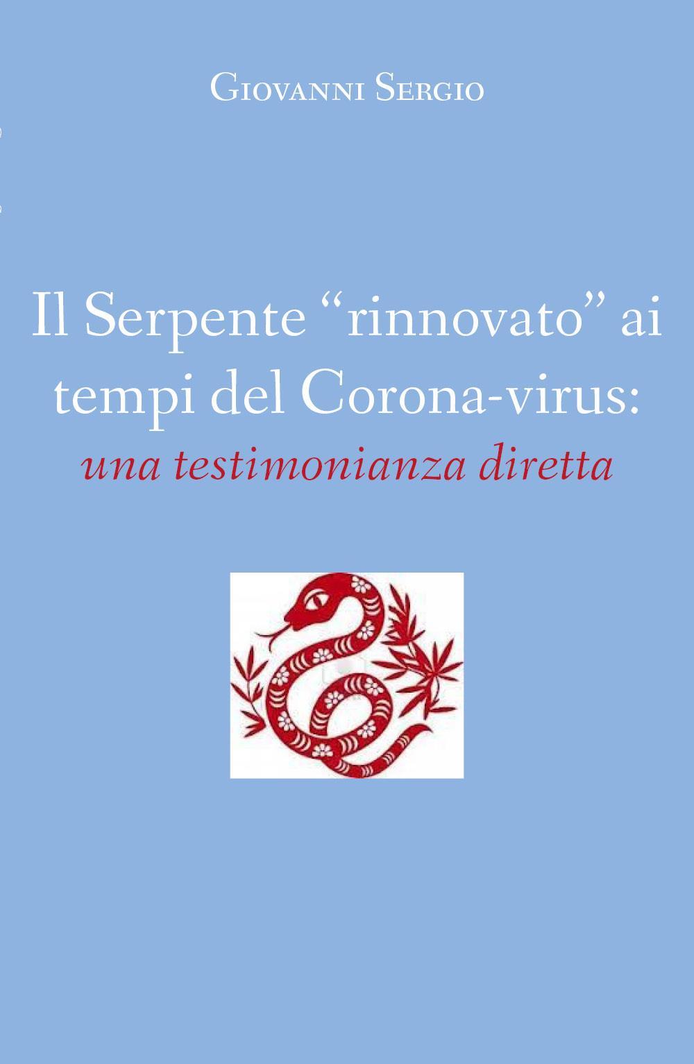 """Il Serpente """"rinnovato"""" ai tempi del corona-virus: una testimonianza diretta"""