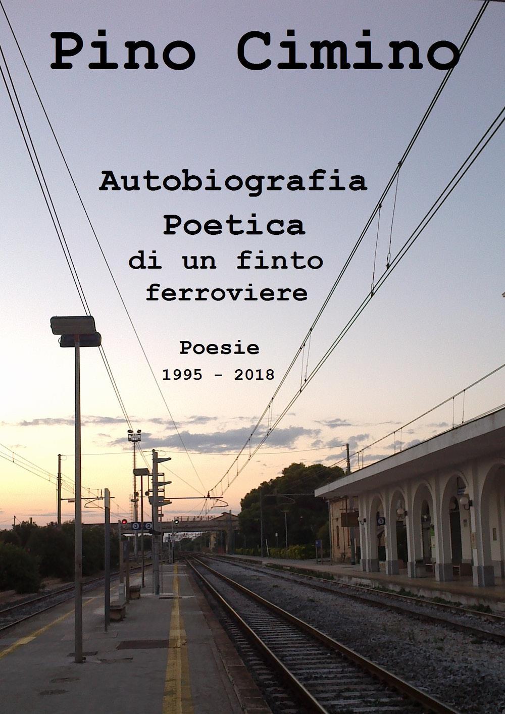 Autobiografia Poetica di un finto ferroviere