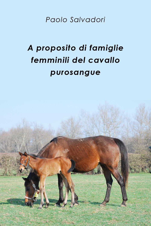 A proposito di famiglie femminili del cavallo purosangue