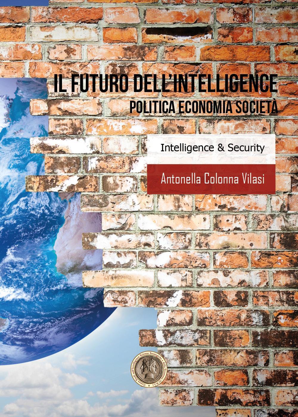IL FUTURO DELL'INTELLIGENCE. POLITICA ECONOMIA SOCIETA'