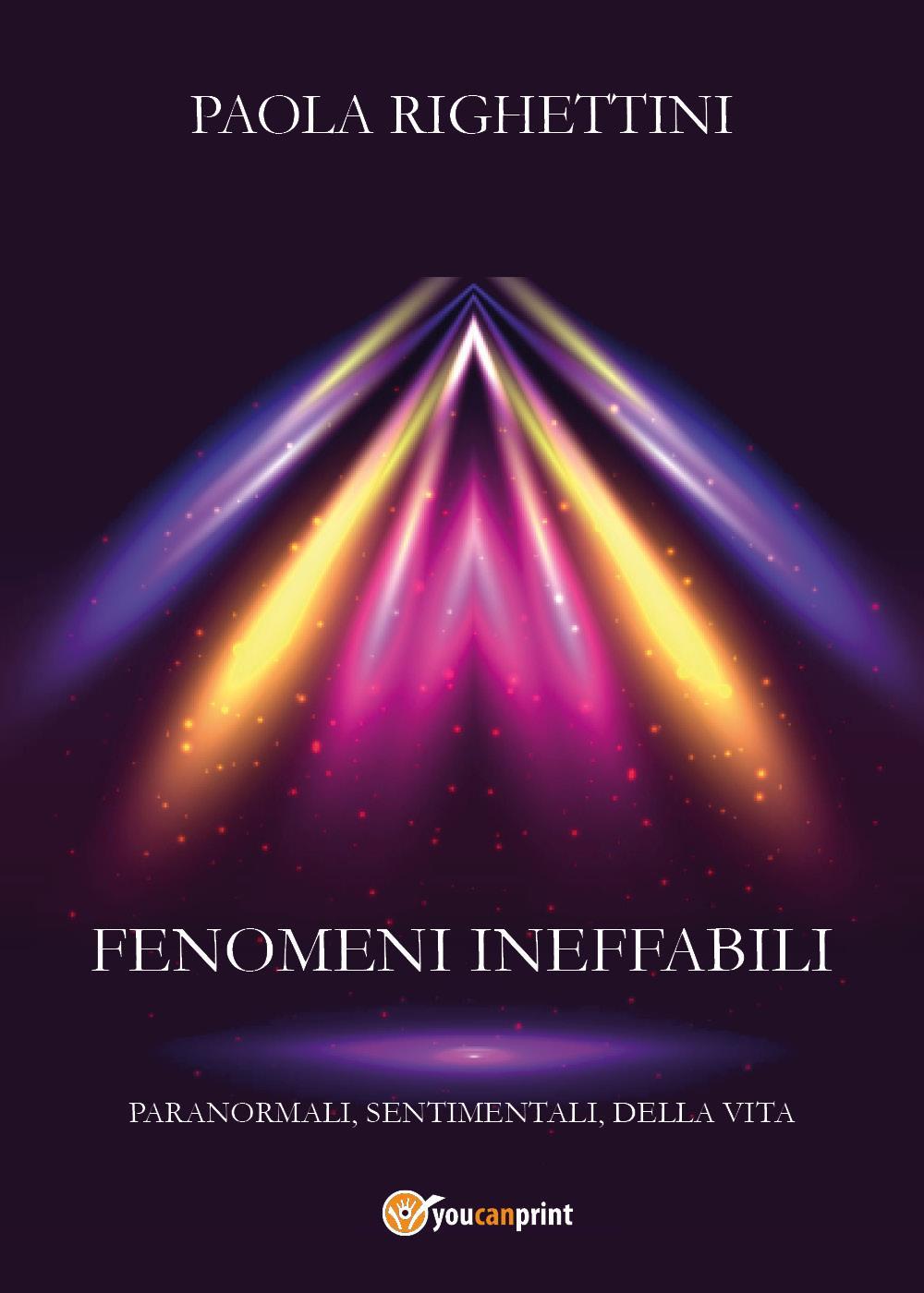 Fenomeni ineffabili  (sottotitolo: paranormali, sentimentali, della vita)