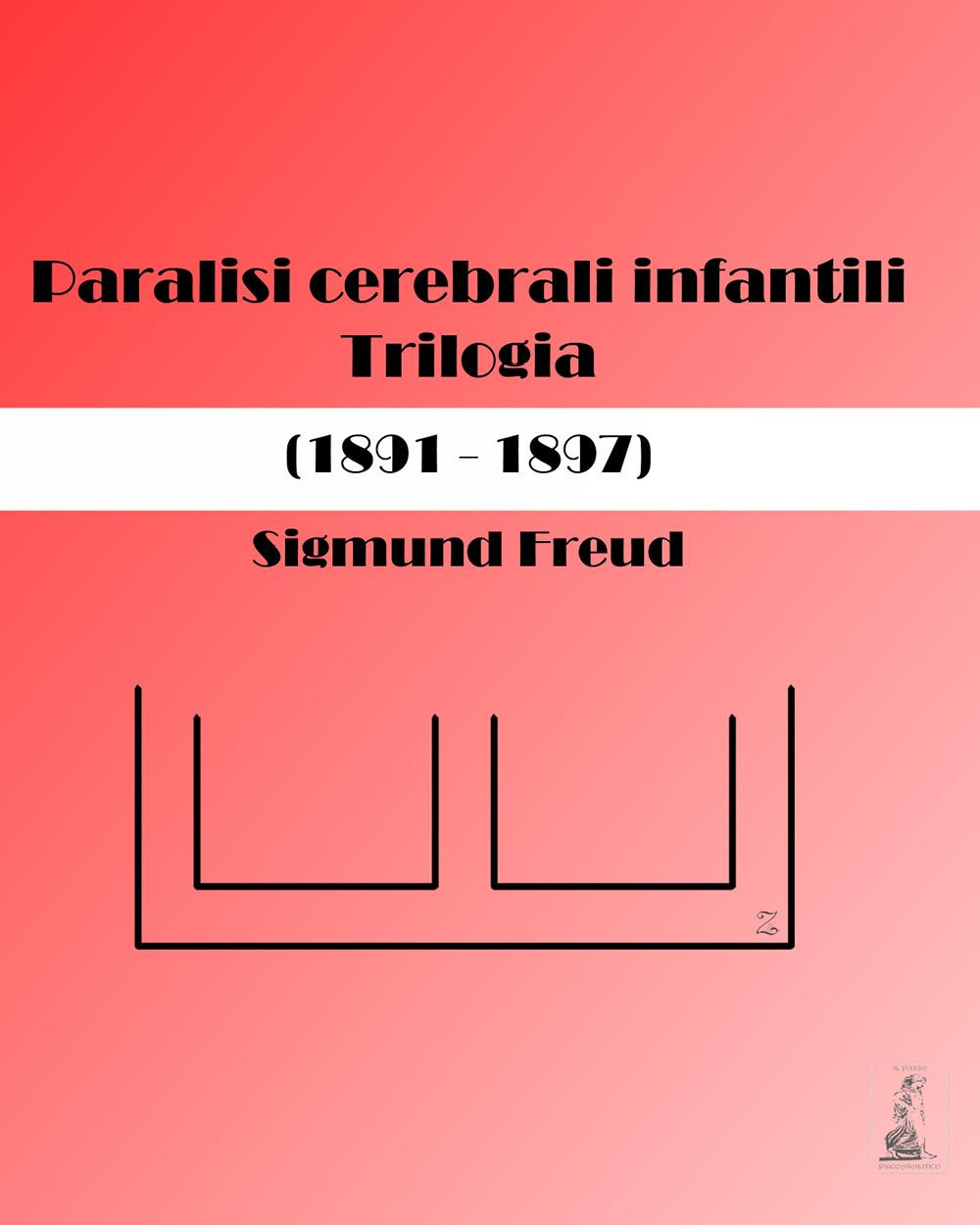 Paralisi cerebrali infantili. Trilogia (1891-1897)