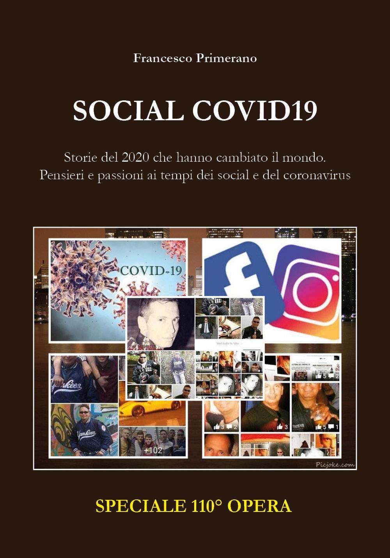 SOCIAL COVID19: Storie del 2020 che hanno cambiato il mondo. Pensieri e passioni ai tempi dei Social e del coronavirus