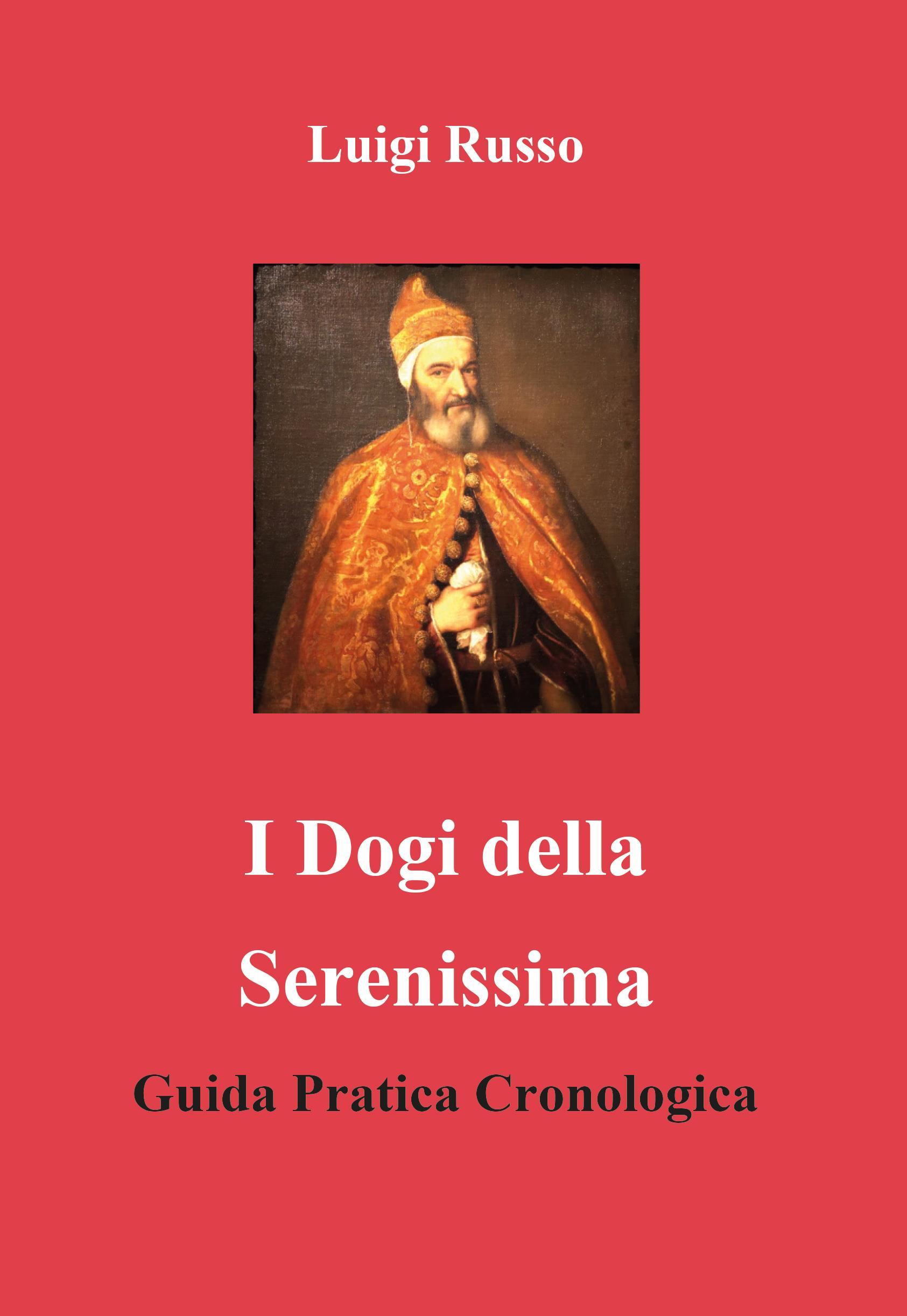 I Dogi della Serenissima Guida Pratica Cronologica