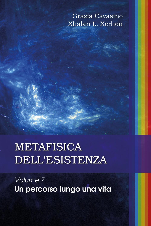 Metafisica dell'esistenza vol 7