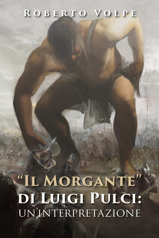 """""""Il Morgante"""" di Luigi Pulci: un'interpretazione"""