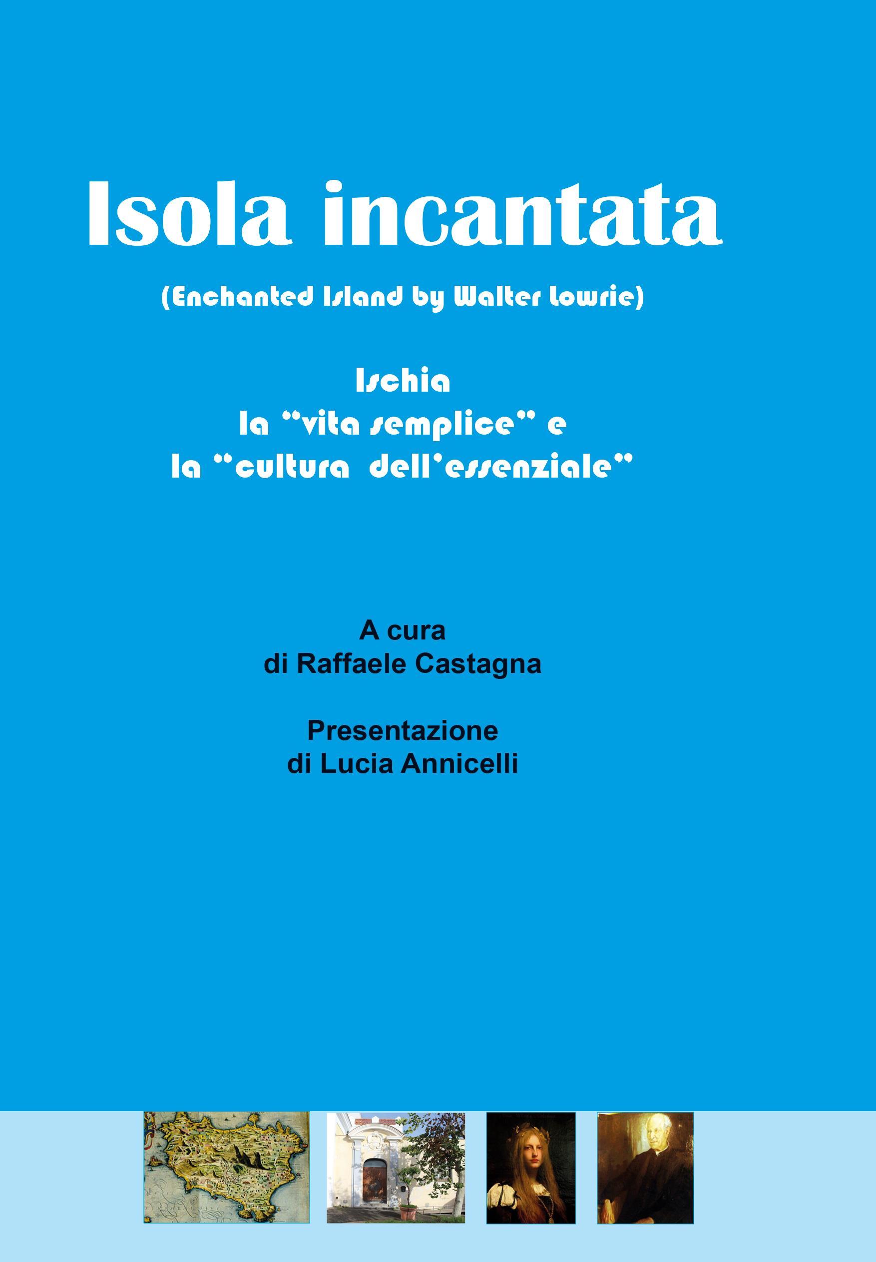 """Isola incantata - Ischia: la """"vita semplice"""" e la """"cultura dell'essenziale"""""""