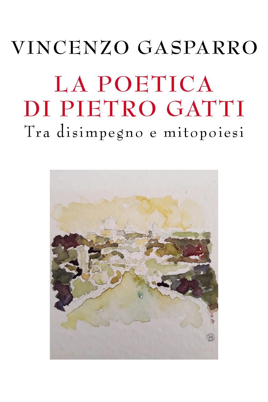 La poetica di Pietro Gatti. Tra disimpegno e mitopoiesi