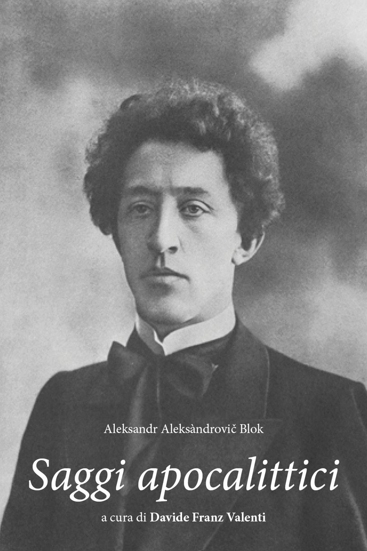 Aleksandr Aleksàndrovič Blok. Saggi apocalittici