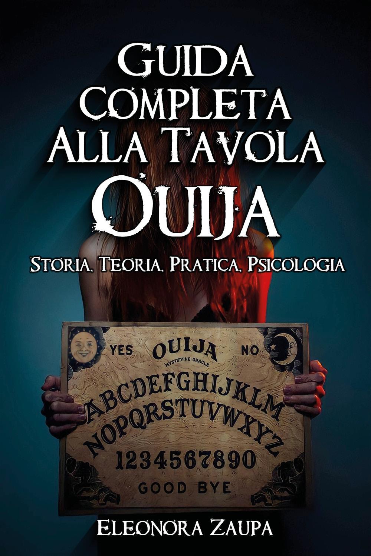 Guida Completa Alla Tavola Ouija - Storia, Teoria, Pratica Psicologia