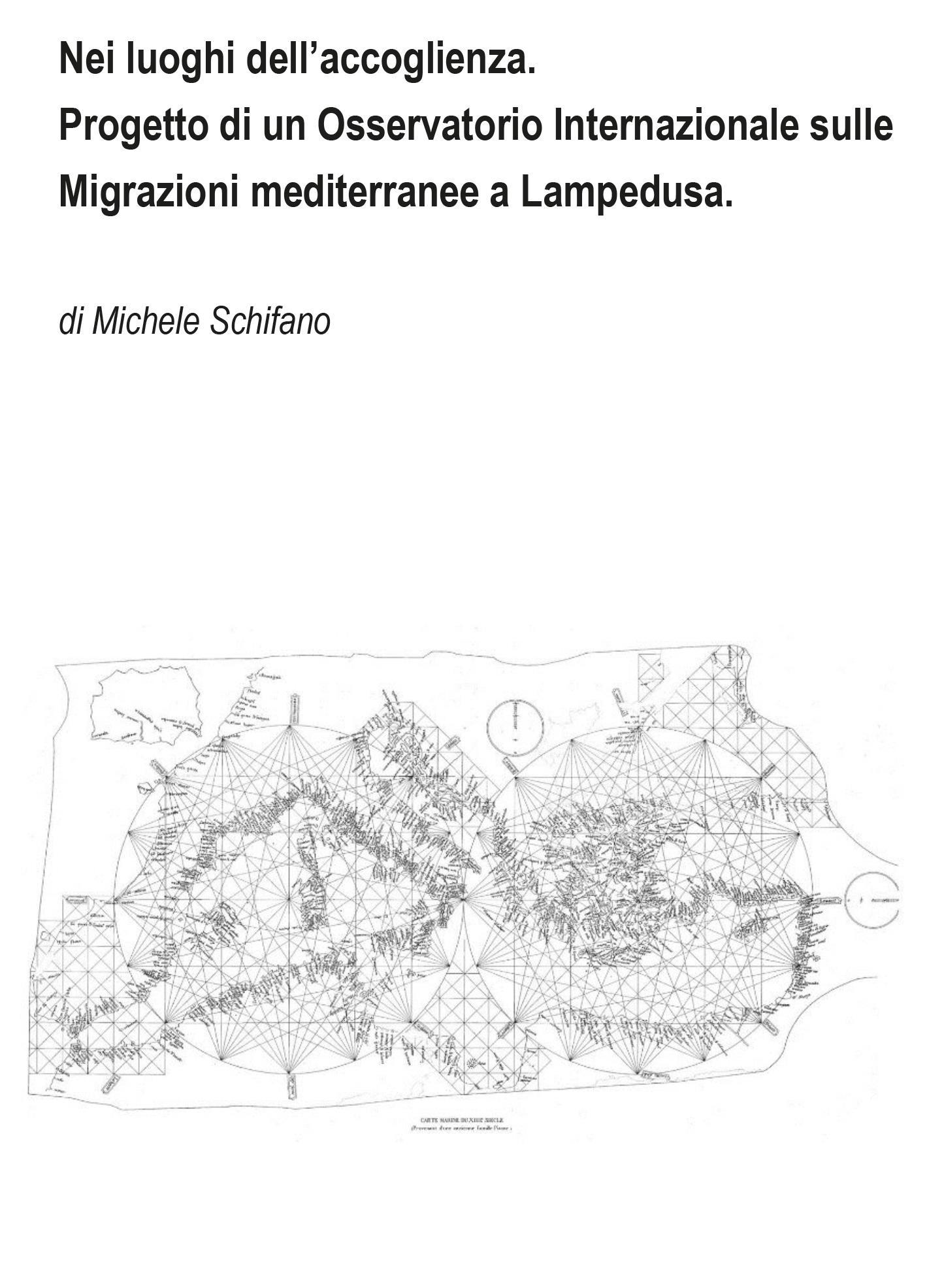 Nei luoghi dell'accoglienza. Progetto di un Osservatorio Internazionale sulle Migrazioni mediterranee a Lampedusa
