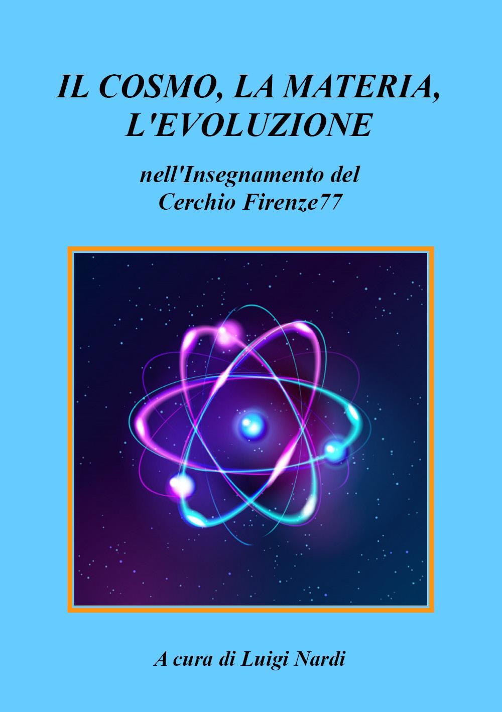 Il Cosmo, la Materia, l'Evoluzione nell'Insegnamento del Cerchio Firenze77